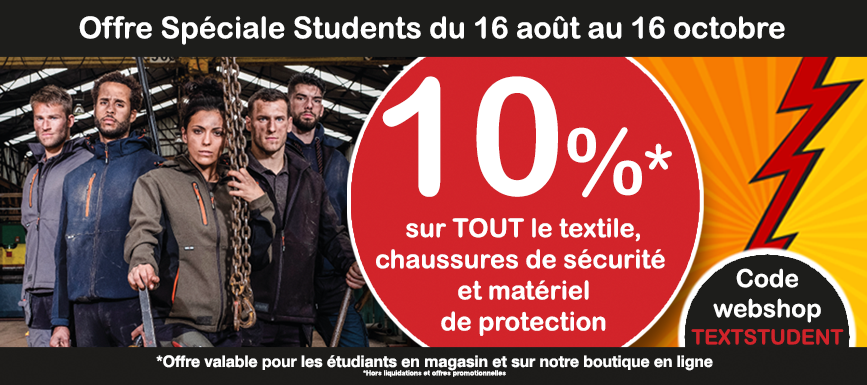 Jusqu'au 16 octobre, action spéciale étudiants pour la rentrée scolaire, 10% sur le textile, les chaussures de sécurité et matériel de protection.